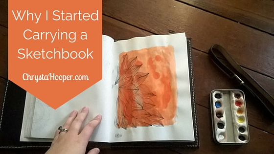 Why I Started Carrying a Sketchbook