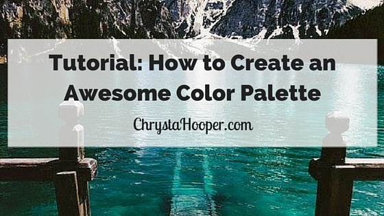 Tutorial: How to Create an Awesome Color Palette