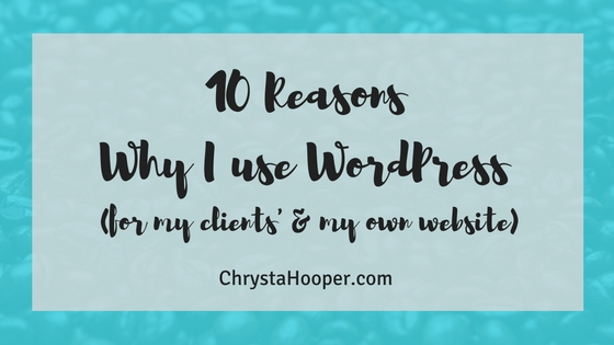 10 Reasons Why I Use WordPress
