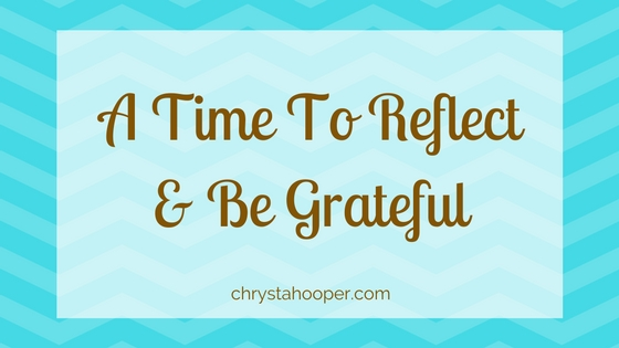A Time to Reflect and be Grateful