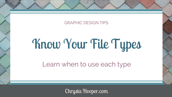 Know Your File Type: When To Use Each Type