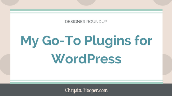 My Go-to Plugins for WordPress