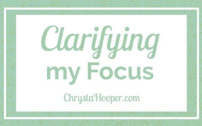 Clarifying my Focus